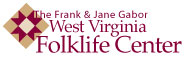 The Frank and Jane Gabor West Virginia Folklife Center